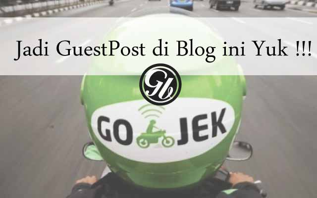 jadi Guestpost di gojekblog.com Yuk !!!