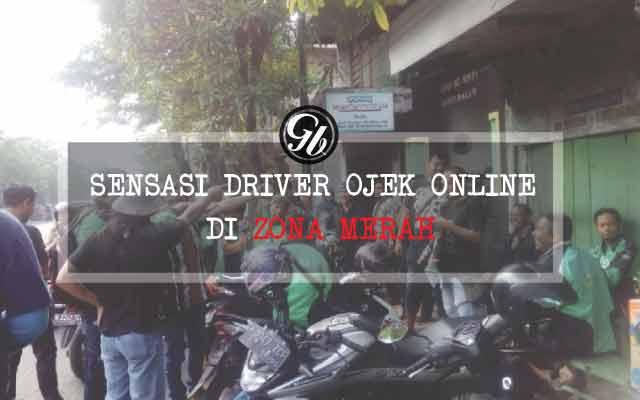 Sensasi Driver Ojek Online di Zona Merah