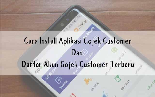 Cara Install dan Daftar Akun Gojek Customer Terbaru