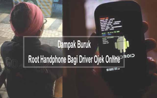Dampak Buruk HandPhone Yang Diroot Bagi Driver Ojek Online