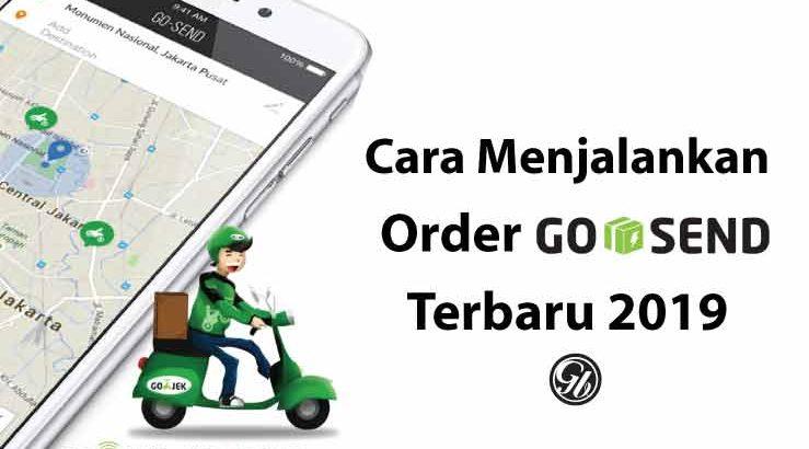 Cara Menjalankan Order Go-Send Terbaru 2019