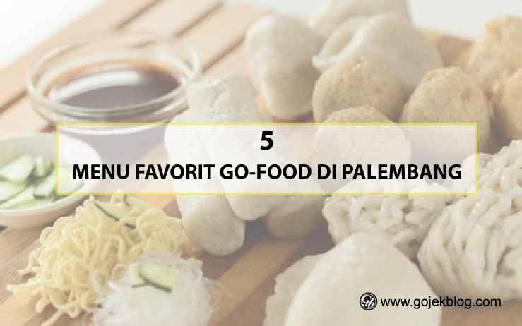 Rekomendasi 5 Menu Go-Food Favorit di Palembang