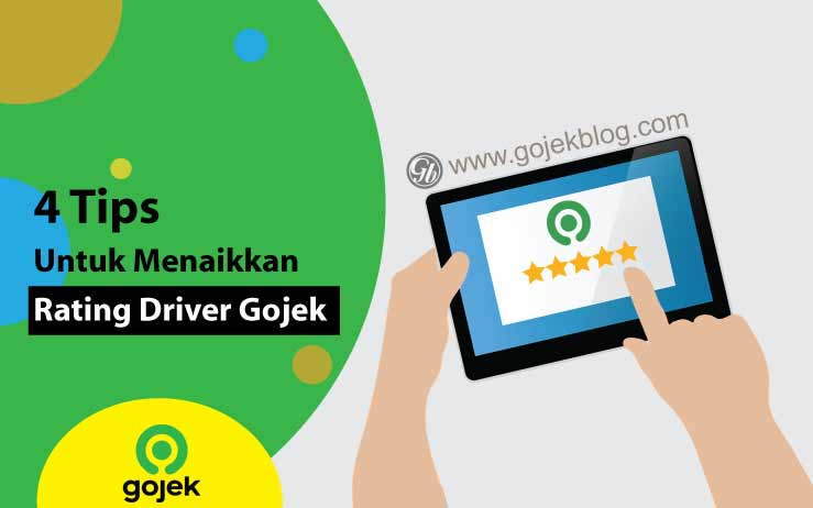 4 Tips Untuk Menaikkan Rating Driver Gojek 2019