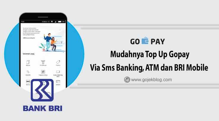 Mudahnya Top Up Gopay Via Sms Banking, ATM dan BRI Mobile Android