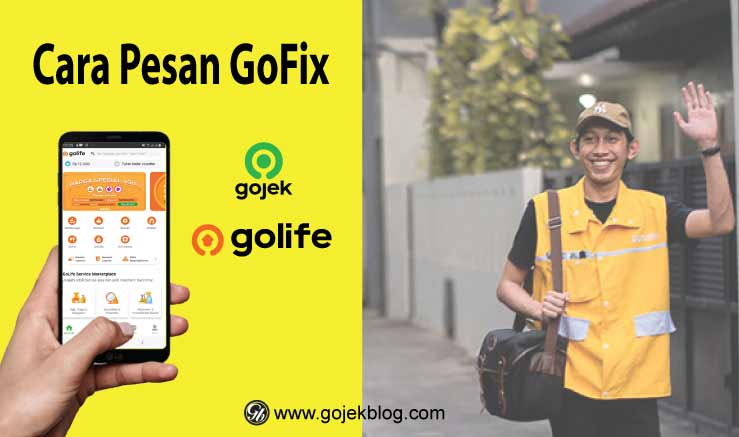 10 Cara Mudah Pesan GoFix Terbaru di GoLife