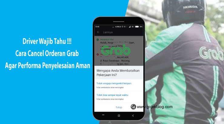 Driver Wajib Tahu Cara Cancel Orderan Grab Agar Performa Penyelesaian Aman