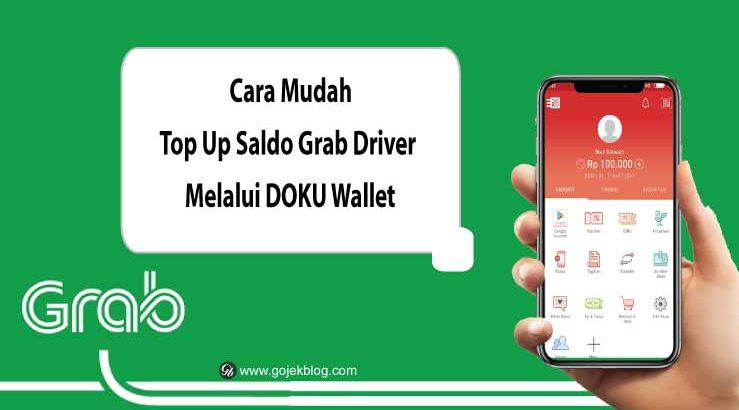 Cara Mudah Top Up Saldo Grab Driver Melalui Doku Wallet