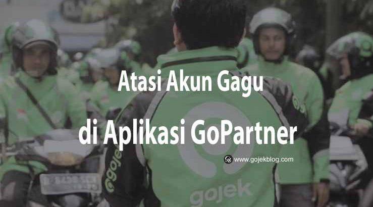 Atasi Akun Gagu di Aplikasi GoPartner Dengan 6 Langkah Berikut