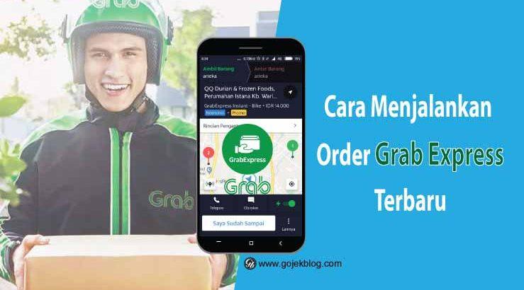 9 Cara Mudah Menjalankan Order GrabExpress Terbaru
