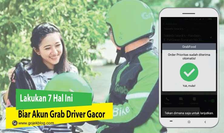Lakukan 7 Hal Ini Biar Akun Grab Driver Gacor