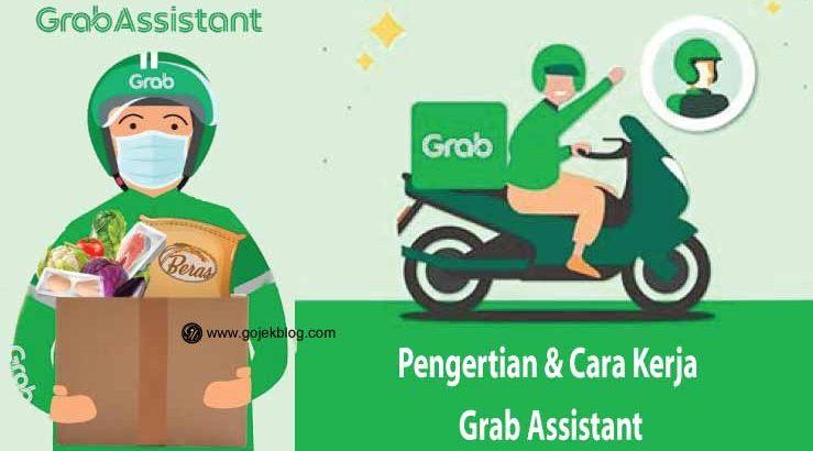 Pengertian Dan Cara Kerja Grab Assistant 2021
