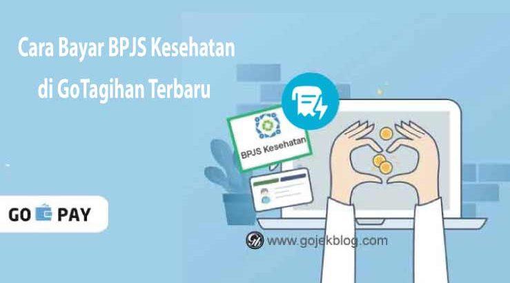 Cara Bayar BPJS Kesehatan di GoTagihan Terbaru 2021